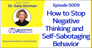 New Show Teaches How to Stop Self-Sabotaging Behavior and Negative Thinking