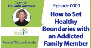 New Episode of Recovery ReLOVution Shows Families of Addicts How to Set Healthy Boundaries