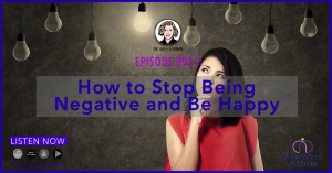 New Show Discusses How to Stop Being Negative and Be Happy